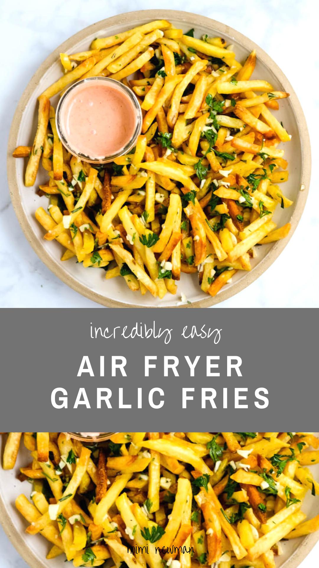 Air Fryer Garlic Herb French Fries